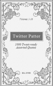 Twitter Patter - 1000 Tweet-ready Assorted Quotes - Volumes 1-10