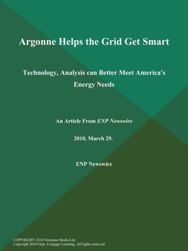 Argonne Helps the Grid Get Smart Technology Analysis can Better Meet Americas Energy Needs