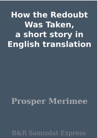 DOWNLOAD OF HOW THE REDOUBT WAS TAKEN, A SHORT STORY IN ENGLISH TRANSLATION PDF EBOOK