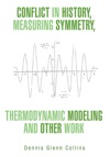 Conflict In History Measuring Symmetry Thermodynamic Modeling And Other Work