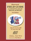 Illustrated Field Guide To Congenital Heart Disease And Repair - Third Edition