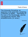 The University Snowdrop An Appendix To The Great Trial Containing A Selection Of Squibs  Descriptive Of The Wars Of The Quadrangle And The Consequences Thereof With  Embellishments In Verse