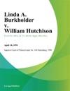 Linda A Burkholder V William Hutchison
