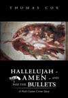 Hallelujah - Amen - And Pass The Bullets