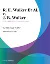R E Walker Et Al V J B Walker