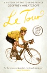 Le Tour A History Of The Tour De France