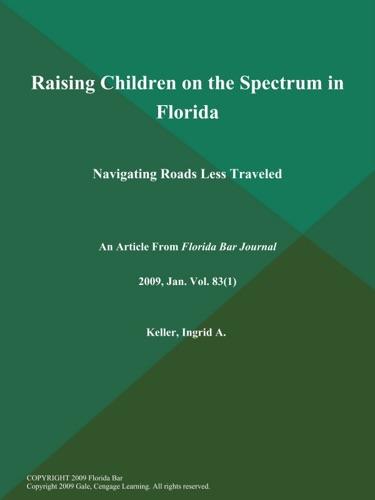 Raising Children on the Spectrum in Florida Navigating Roads Less Traveled