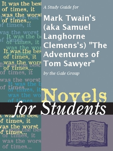 A Study Guide for Mark Twains aka Samuel Langhorne Clemenss The Adventures of Tom Sawyer