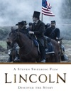 Lincoln A Steven Spielberg Film - Discover The Story