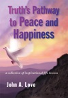 Truths Pathway To Peace And Happiness