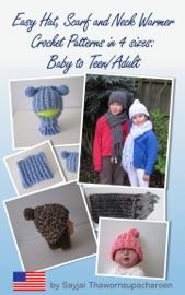 Easy Hat, Scarf and Neck Warmer Crochet Patterns in 4 sizes: Baby to Teen/Adult - Sayjai Thawornsupacharoen Book