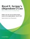 Royal E Sevignys Dependents Case
