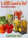 Is ADHD Caused By Diet The Food Dye Problem