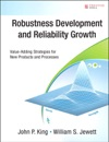Robustness Development And Reliability Growth Value Adding Strategies For New Products And Processes