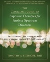 The Clinicians Guide To Exposure Therapies For Anxiety Spectrum Disorders