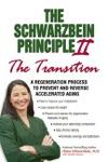 The Schwarzbein Principle II The Transition