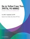 In Re Srba Case Nos 39576
