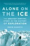 Alone On The Ice The Greatest Survival Story In The History Of Exploration