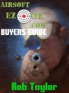 Airsoft Ezones Airsoft Gear Buyers Guide