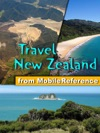 New Zealand Travel Guide Incl North Island South Island Wellington Auckland Rotorua Hamilton Illustrated Guide  Maps Mobi Travel