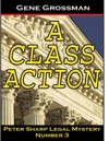 A Class Action Peter Sharp Legal Mystery 3