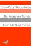 Much Ado About Nothing In Plain And Simple English A Modern Translation And The Original Version