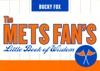 The Mets Fans Little Book Of Wisdom