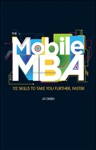 The Mobile MBA 112 Skills To Take You Further Faster