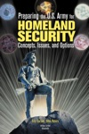 Preparing The US Army For Homeland Security