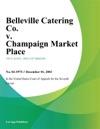 Belleville Catering Co V Champaign Market Place
