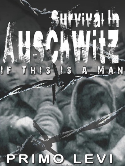 Survival in auschwitz if this is a man by primo levi on ibooks fandeluxe Choice Image