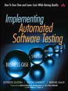Implementing Automated Software Testing How To Save Time And Lower Costs While Raising Quality