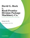 David G Rock V Reed-Prentice Division Package Machinery Co