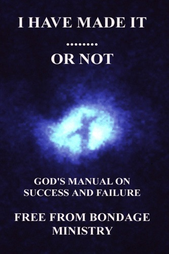 I Have Made It Or Not Gods Manual On Success And Failure