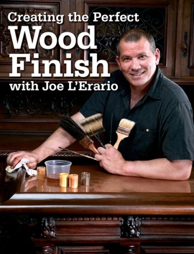 Creating the Perfect Wood Finish with Joe L Erario