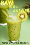 Raw Is The Answer The 30 Day Green Smoothie Diet