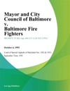 Mayor And City Council Of Baltimore V Baltimore Fire Fighters