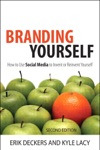 Branding Yourself How To Use Social Media To Invent Or Reinvent Yourself 2e