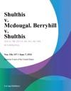 Shulthis V Mcdougal Berryhill V Shulthis