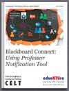 Blackboard Connect  Using Professor Notification Tool