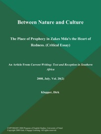 BETWEEN NATURE AND CULTURE: THE PLACE OF PROPHECY IN ZAKES MDAS THE HEART OF REDNESS (CRITICAL ESSAY)