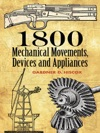 1800 Mechanical Movements Devices And Appliances