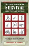 The Ultimate Guide To US Army Survival Skills Tactics And Techniques