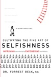 Cultivating The Fine Art Of Selfishness