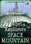 Planet Explorers Space Mountain A Travel Guide For Kids