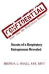 Confidential Secrets Of A Respiratory Entrepreneur Revealed