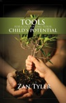 7 Tools For Cultivating Your Childs Potential