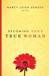 Becoming Gods True Woman
