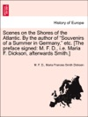 Scenes On The Shores Of The Atlantic By The Author Of Souvenirs Of A Summer In Germany Etc The Preface Signed M F D Ie Maria F Dickson Afterwards Smith Vol I