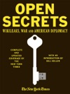 Open Secrets Wikileaks War And American Diplomacy